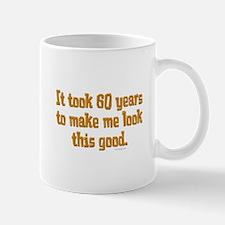 It took 60 years Humor Mugs