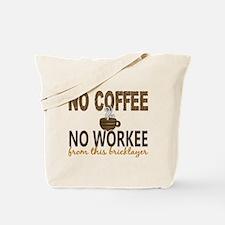 Bricklayer No Coffee No Workee Tote Bag