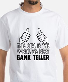 This Girl Is The World's Best Bank Teller T-Shirt