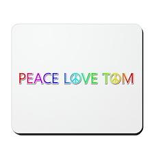 Peace Love Tom Mousepad