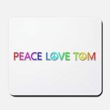 Peace Love Tom Mousepad