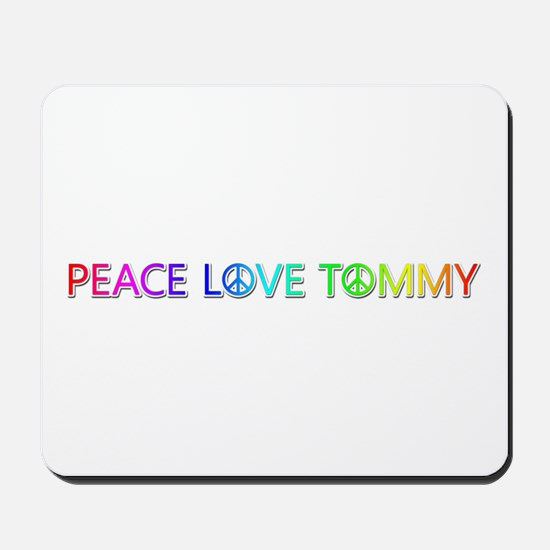 Peace Love Tommy Mousepad