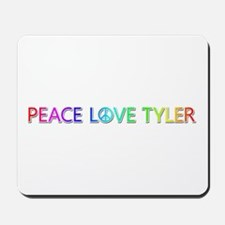Peace Love Tyler Mousepad