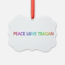 Peace Love Teagan Ornament