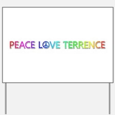Peace Love Terrence Yard Sign