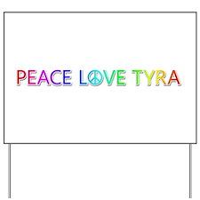 Peace Love Tyra Yard Sign