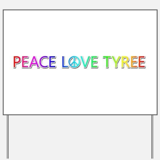 Peace Love Tyree Yard Sign