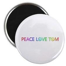 Peace Love Tom Round Magnet