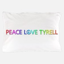 Peace Love Tyrell Pillow Case