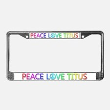 Peace Love Titus License Plate Frame