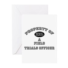 Property of a Field Trials Officer Greeting Cards