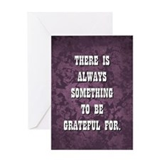 THERE IS ALWAYS... Greeting Card