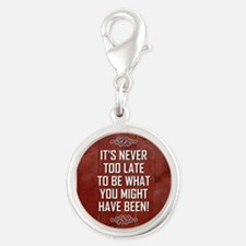 IT'S NEVER TOO... Silver Round Charm