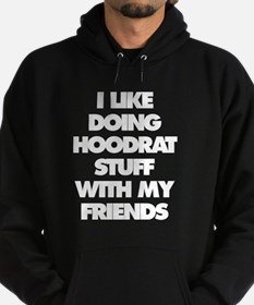 I Like Doing hoodrat stuff Hoody