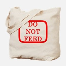 DO NOT FEED Tote Bag
