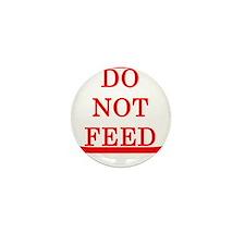 DO NOT FEED Mini Button