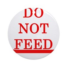 DO NOT FEED Ornament (Round)
