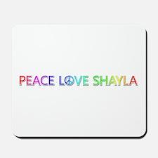 Peace Love Shayla Mousepad