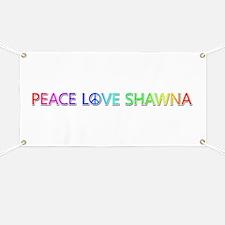 Peace Love Shawna Banner