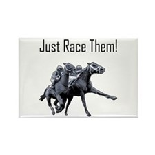 Just Race Them! Horse racing Rectangle Magnet