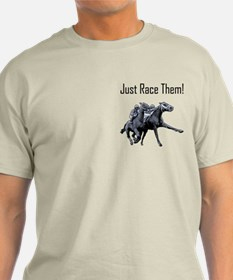 Just Race Them! Horse racing T-Shirt