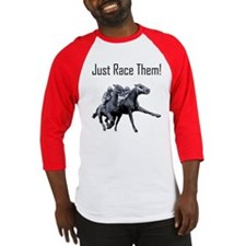 Just Race Them! Horse racing Baseball Jersey