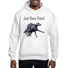Just Race Them! Horse racing Hoodie
