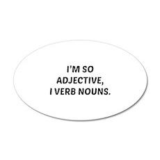 I'm So Adjective 22x14 Oval Wall Peel