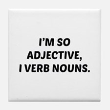 I'm So Adjective Tile Coaster