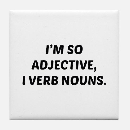 I'm So Adjective Tile Coaster