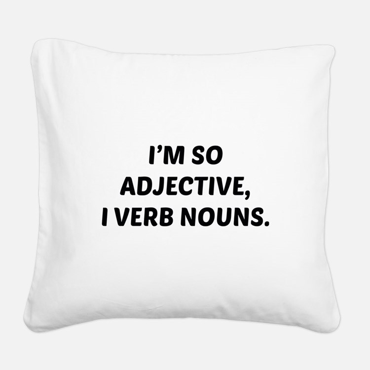I'm So Adjective Square Canvas Pillow