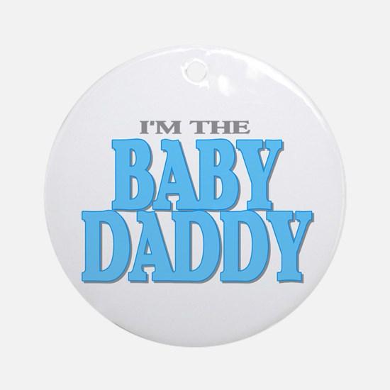 I'm the Baby Daddy Ornament (Round)