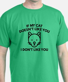 If My Cat Doesn't Like You T-Shirt
