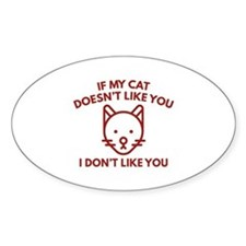 If My Cat Doesn't Like You Decal