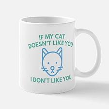 If My Cat Doesn't Like You Mug