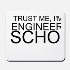 Trust Me, I'm In Engineering School Mousepad