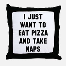 Eat Pizza And Take Naps Throw Pillow