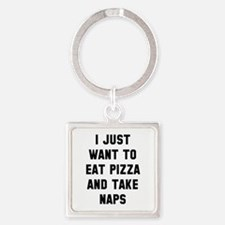Eat Pizza And Take Naps Square Keychain