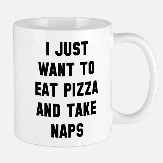 Eat Pizza And Take Naps Mug