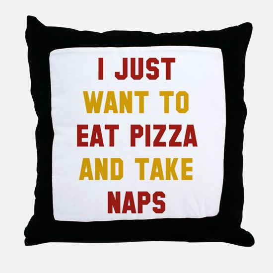 Eat Pizza And Take Naps Throw Pillow