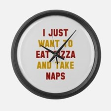 Eat Pizza And Take Naps Large Wall Clock