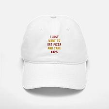 Eat Pizza And Take Naps Baseball Baseball Cap