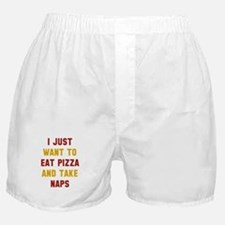Eat Pizza And Take Naps Boxer Shorts
