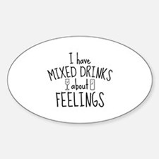 Mixed Drinks About Feelings Sticker (Oval)