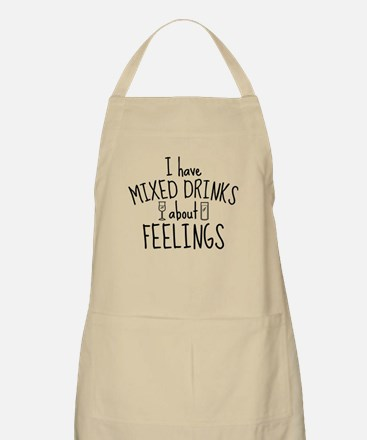 Mixed Drinks About Feelings Apron