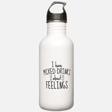 Mixed Drinks About Feelings Water Bottle
