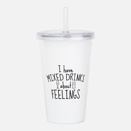 Mixed Drinks About Feelings Acrylic Double-wall Tu