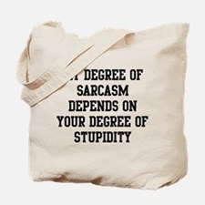Degree Of Sarcasm Tote Bag
