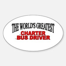 """""""The World's Greatest Charter Bus Driver"""" Decal"""