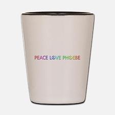 Peace Love Phoebe Shot Glass